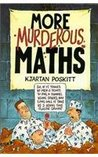 More Murderous Maths (Murderous Maths, #2)