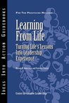 Learning from Life: Turning Life's Lessons into Leadership Experience (J-B CCL (Center for Creative Leadership))