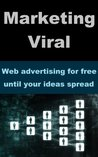 Marketing Viral - Web advertising for free until your ideas spread