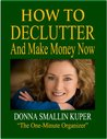 How to De-clutter and Make Money Now: Turn Clutter Into Cash with The One-Minute Organizer (Organizing for Simple Living)
