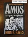 Amos the Eighth Century Prophet