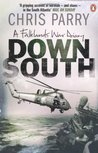 Down South: A Falklands War Diary