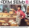 Dim Sum: The Delicious Secrets of Home-Cooked Chinese Tea Lunch
