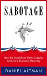 SABOTAGE: How the Republican Party Crippled America's Economic Recovery