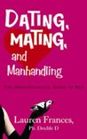 Dating, Mating and Manhandling - The Ornithological Guide to Men