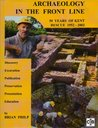 Archaeology in the Frontline: 50 Years of Kent Rescue 1952-2002