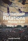 International Relations of the Middle East. Edited by Louise Fawcett