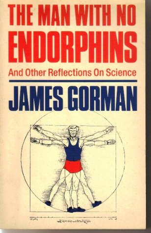 The Man With No Endorphins by James Gorman