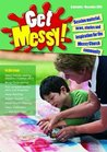 Get Messy!: September-December 2013: Session Material, News, Stories and Inspiration for the Messy Church Community