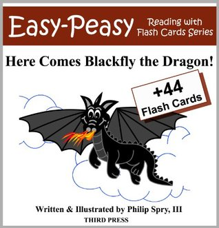 Here Comes Blackfly the Dragon! by Philip Spry III
