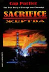 Sacrifice - The True Story of Courage over Chernobyl