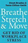 Breathe, Stretch & Move: Get Rid of Workplace Stress