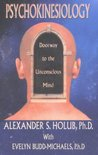 Psychokinesiology: Doorway to the Unconscious Mind