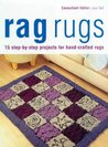 Rag Rugs: 15 Step By Step Projects For Hand Crafted Rugs