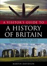 A Visitors Guide To A History Of Britain