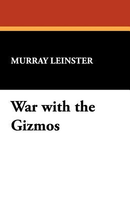 War with the Gizmos by Murray Leinster