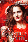Cupid's Mistake by Chantilly White