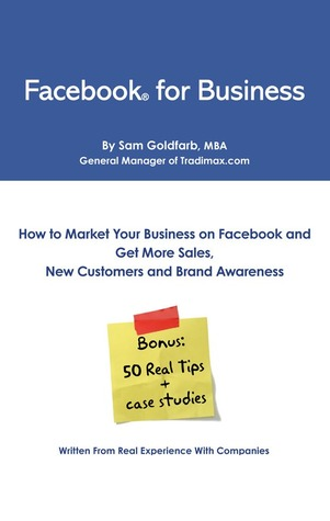 Facebook for Business: How To Market Your Business on Facebook and Get More Sales, New Customers and Brand Awareness