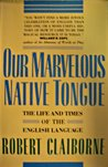 Our Marvelous Native Tongue