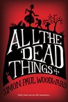 All The Dead Things