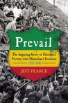 Prevail: The Inspiring Story of Ethiopia's Victory over Mussolini's Invasion, 1935-1941
