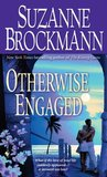 Otherwise Engaged (Sunrise Key Trilogy #3)