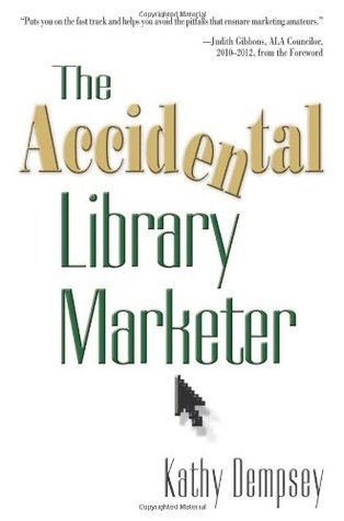 Accidental Library Marketer by Kathy Dempsey