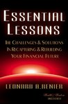 Essential Lessons: The Challenges & Solutions In Recapturing & Rebuilding Your Financial Future