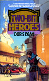 Two-Bit Heroes (Ivory, #2)