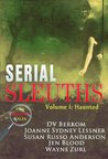 Serial Sleuths, Volume I: Haunted