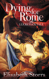 Dying for Rome: Lucretia's Tale (Short Tales of Ancient Rome #1)