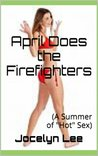 "April Does the Firefighters: (A Summer of ""Hot"" Sex)"
