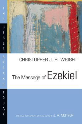 The Message of Ezekiel by Christopher J.H. Wright