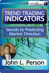Trend Trading Indicators: Secrets to Predicting Market Direction