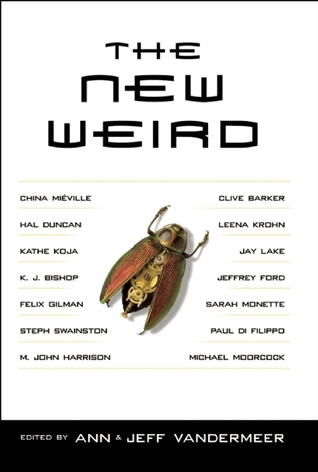 The New Weird by Ann VanderMeer