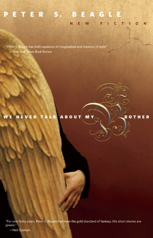 We Never Talk about My Brother by Peter S. Beagle