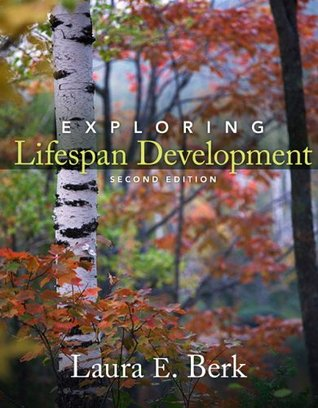 Exploring Lifespan Development by Laura E. Berk