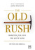 The Old Rush: Marketing for...
