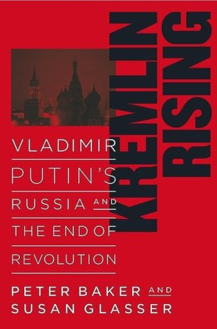Kremlin Rising by Peter Baker