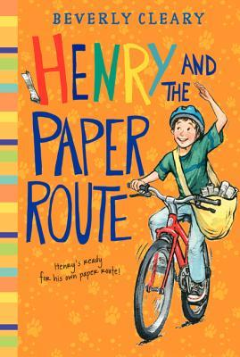 Henry and the Paper Route by Beverly Cleary