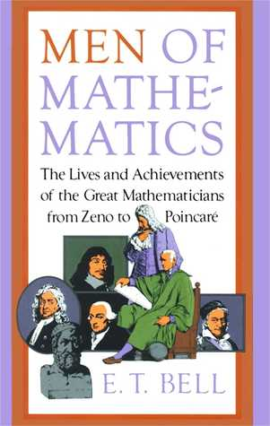 Men of Mathematics by Eric Temple Bell