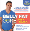 The Belly Fat Cure™ Fast Track: Discover the Ultimate Carb Swap™ and Drop Up to 14 lbs. the First 14 Days