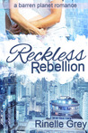 Reckless Rebellion (Barren Planet, #2)