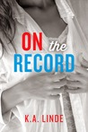 On the Record by K.A. Linde