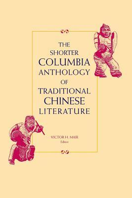 The Shorter Columbia Anthology of Traditional Chinese Literature