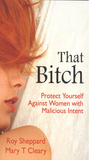 That Bitch: Protect Yourself Against Women with Malicious Intent