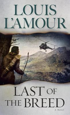 Last of the Breed by Louis L'Amour
