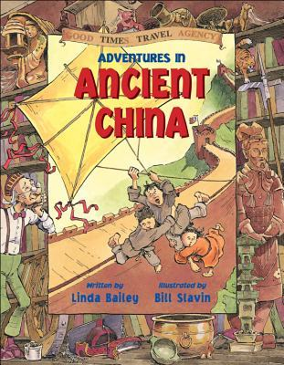 Adventures in Ancient China by Linda Bailey