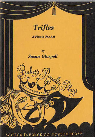 Trifles by Susan Glaspell