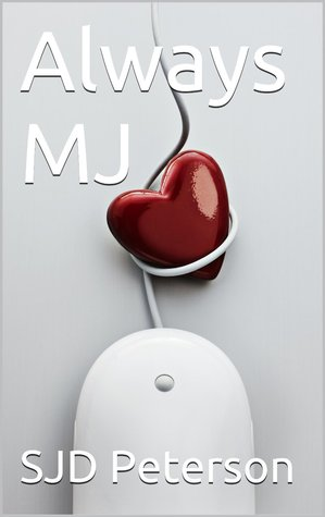 Always MJ by S.J.D. Peterson